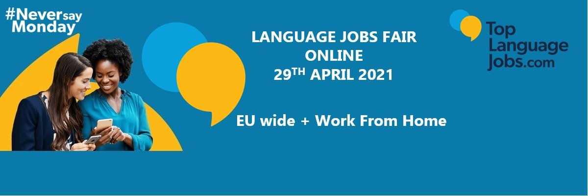 EU wide + Work from Home ONLINE Language Job Fair - 29th April at Top Language Jobs